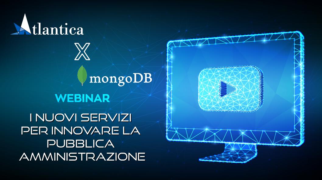 ATLANTICA DIGITAL SPA e MongoDB: i nuovi servizi per innovare la pubblica amministrazione, il 6 luglio 2021 ore 11:00
